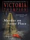Murder on Astor Place [electronic resource]