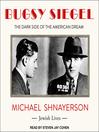 Bugsy Siegel [electronic resource]