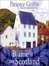 Blame It On Scotland [electronic resource]