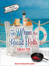 For Whom the Bread Rolls [electronic resource]