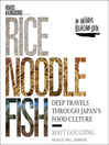 Rice, Noodle, Fish--Deep Travels Through Japan's Food Culture