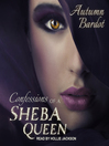 Confessions of a Sheba Queen