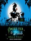 Sweet tea & spells. Book 3 [Audio eBook]