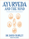 Ayurveda and the Mind [electronic resource]