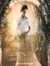 A Captive of Wing and Feather--A Retelling of Swan Lake