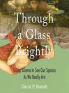 Through A Glass Brightly