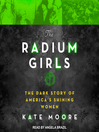 The radium girls [Audio eBook]