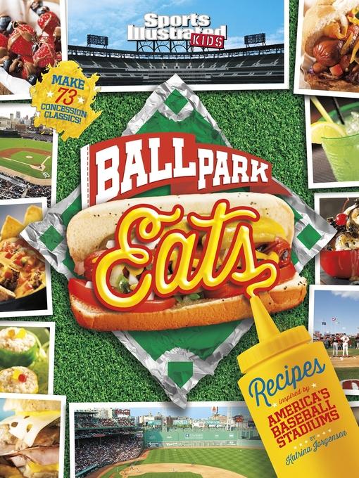 Ballpark eats : recipes inspired by America's baseball stadiums