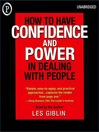 How to Have Confidence and Power When Dealing with People [electronic resource]