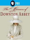 Cover image for The Manners of Downton Abbey