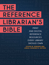 The Reference Librarian's Bible