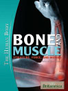 Bone and Muscle: Structure, Force, and Motion