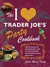 Cover image for The I Love Trader Joe's Party Cookbook