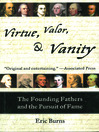 Virtue, valor, and vanity [eBook]
