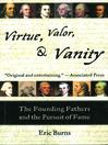 Virtue, valor, and vanity [eBook]