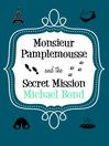 Monsieur Pamplemousse & the Secret Mission