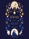 Beware the Night [electronic resource]