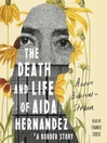 The Death and Life of Aida Hernandez [electronic resource]