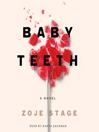 Baby Teeth [electronic resource]