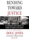 Bending Toward Justice [electronic resource]