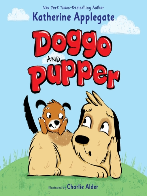 Doggo and pupper [electronic resource] : Doggo and pupper series, book 1
