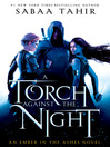 A Torch Against the Night : Ember in the Ashes Series, Book 2