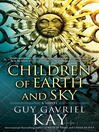 Children of Earth and Sky [electronic resource]