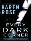 Every Dark Corner [electronic resource]