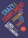 Crazy is a compliment : the power of zigging when everyone else zags