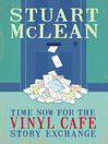 Time Now for the Vinyl Cafe Story Exchange