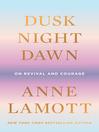 Dusk, Night, Dawn
