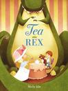 Tea Rex [electronic resource]