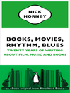 Books, movies, rhythm, blues : twenty years of writing about film, music and books
