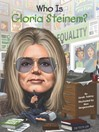 Who Is Gloria Steinem?