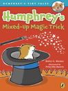 Cover image for Humphrey's Mixed-Up Magic Trick