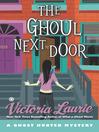 The ghoul next door [eBook]