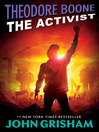 The Activist : Theodore Boone Series, Book 4