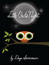Little Owl's Night [electronic resource]