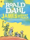 James and the giant peach / Roald Dahl ; illustrated by Quentin Blake