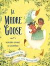 La Madre Goose : nursery rhymes for los niños