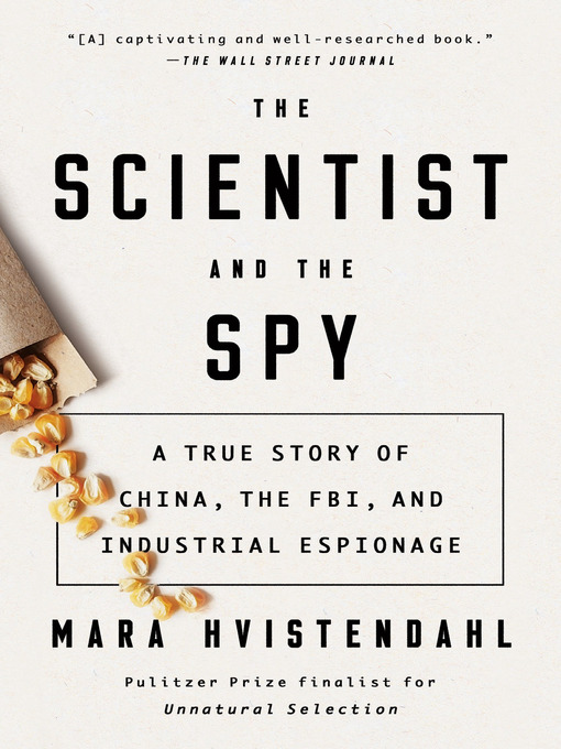 The scientist and the spy : a true story of China, the FBI, and industrial espionage