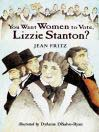 You Want Women to Vote, Lizzie Stanton? cover