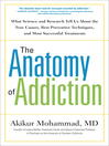 The anatomy of addiction [eBook] : what science and research tell us about the true causes, best preventive techniques, and most successful treatments