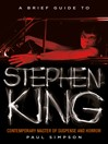 Cover image for A Brief Guide to Stephen King