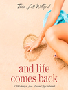 And Life Comes Back [electronic resource]