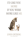 I'd Like You More If You Were More Like Me