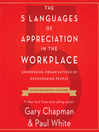The 5 Languages of Appreciation in the Workplace [electronic resource]
