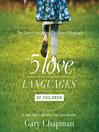 The 5 love languages of children [Audio eBook]