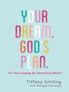 Your Dream. God's Plan