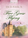 Five Geese Flying [electronic resource]